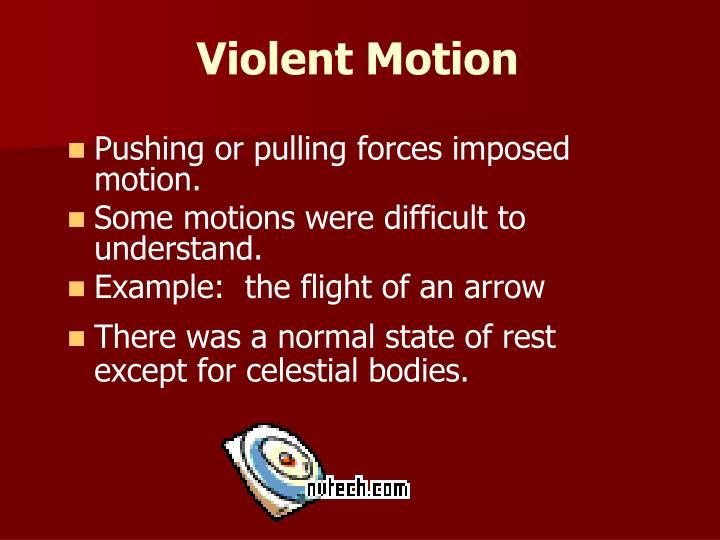 Violent Motion