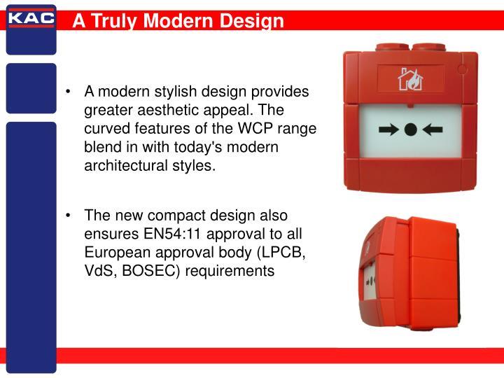 A Truly Modern Design