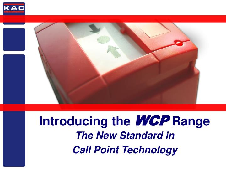 Introducing the wcp range the new standard in call point technology
