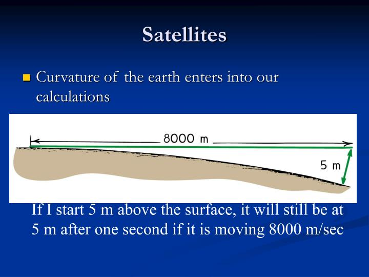 Curvature of the earth enters into our calculations