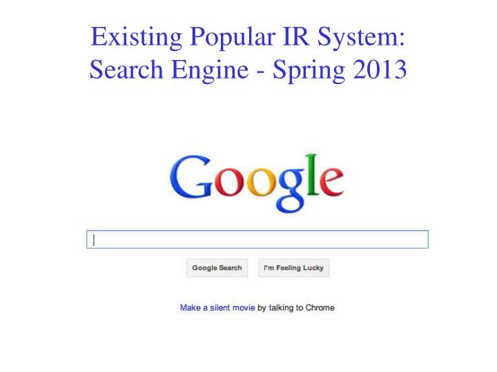Existing Popular IR System: