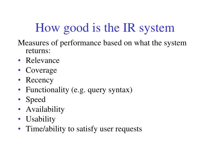 How good is the IR system