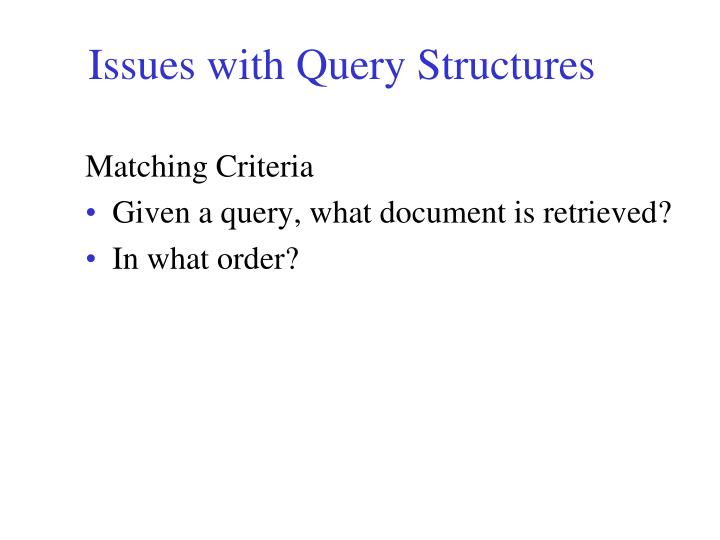 Issues with Query Structures