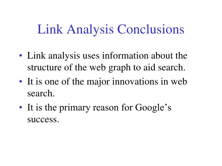 Link Analysis Conclusions