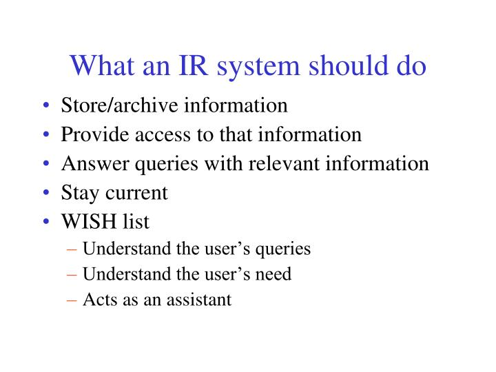 What an IR system should do