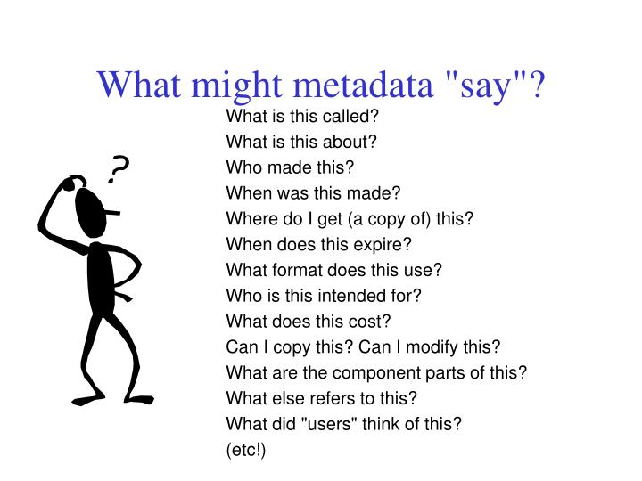 """What might metadata """"say""""?"""