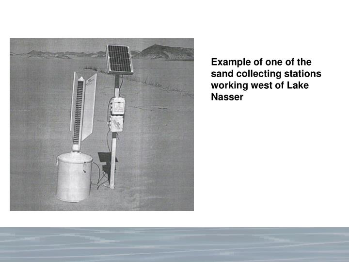 Example of one of the sand collecting stations working west of Lake Nasser