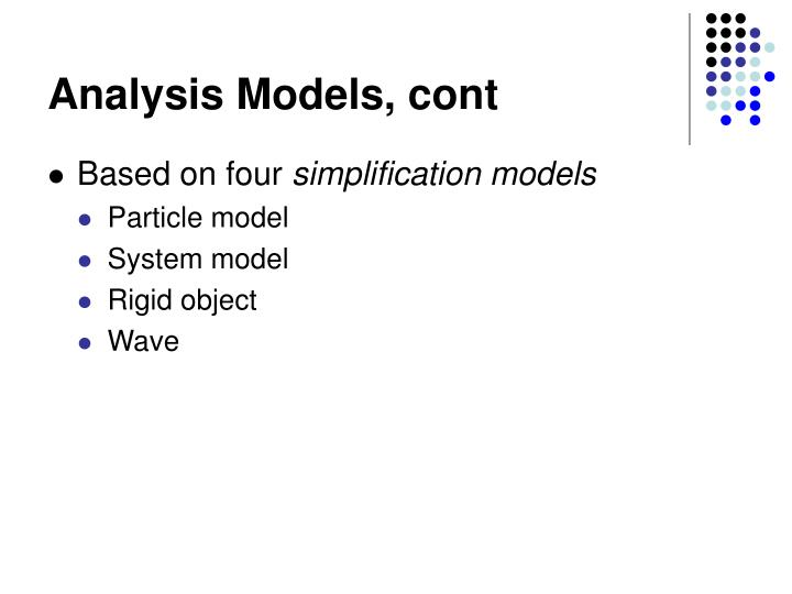 Analysis Models, cont
