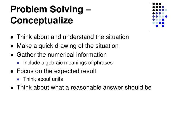 Problem Solving – Conceptualize