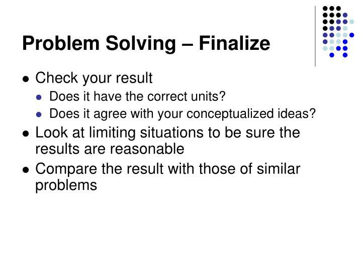 Problem Solving – Finalize