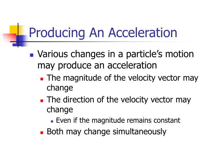 Producing An Acceleration