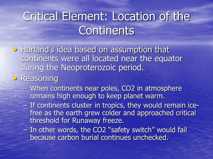 Critical Element: Location of the Continents