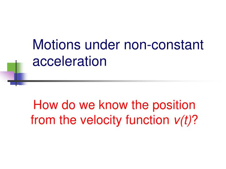 motions under non constant acceleration n.