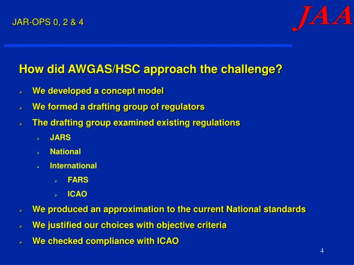 How did awgas hsc approach the challenge