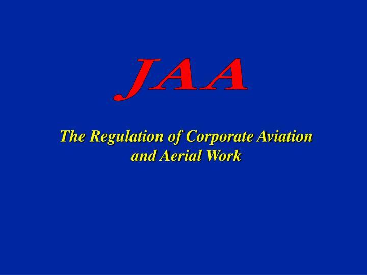 The Regulation of Corporate Aviation