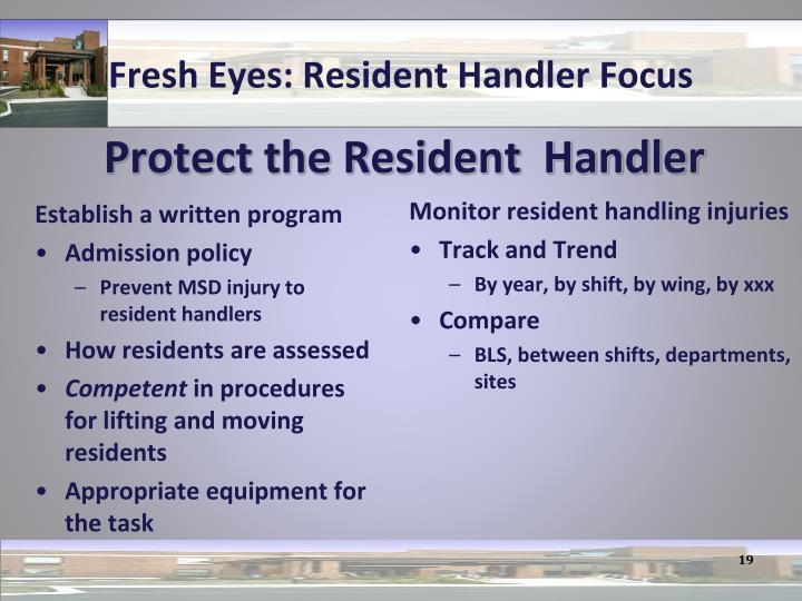 Fresh Eyes: Resident Handler Focus