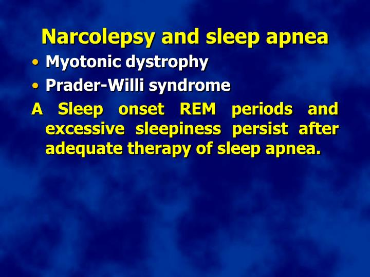 Narcolepsy and sleep apnea