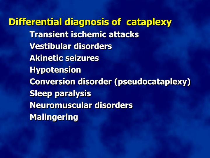 Differential diagnosis of  cataplexy