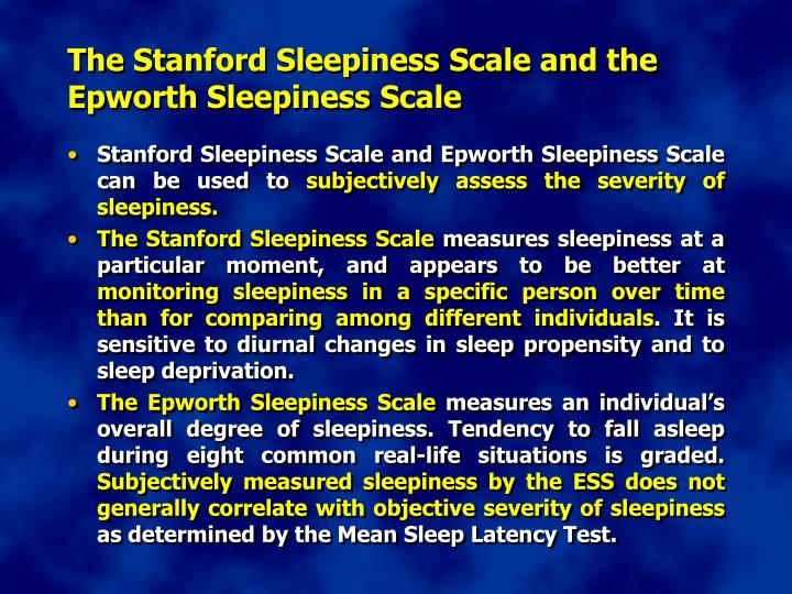 The Stanford Sleepiness Scale and the Epworth Sleepiness Scale