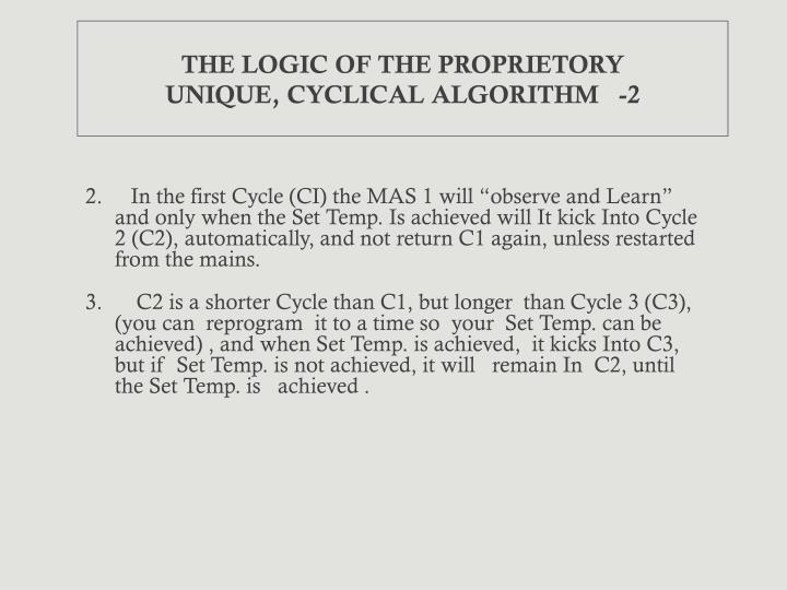 THE LOGIC OF THE PROPRIETORY               UNIQUE, CYCLICAL ALGORITHM   -2