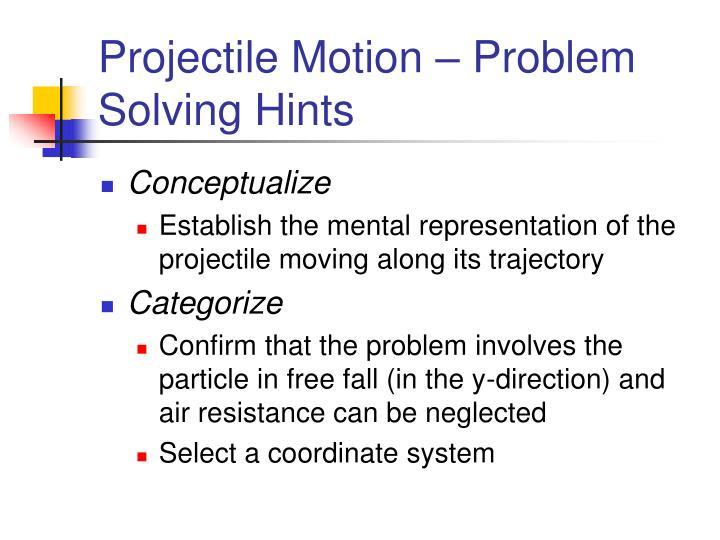 Projectile Motion – Problem Solving Hints