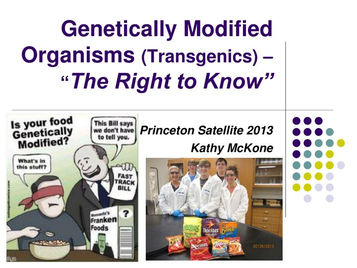 Genetically modified organisms transgenics the right to know