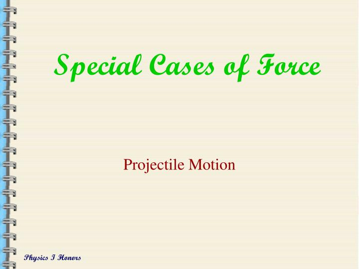 special cases of force