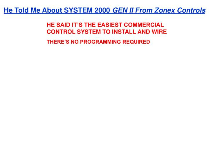 He Told Me About SYSTEM 2000