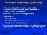 automatic attachment windows