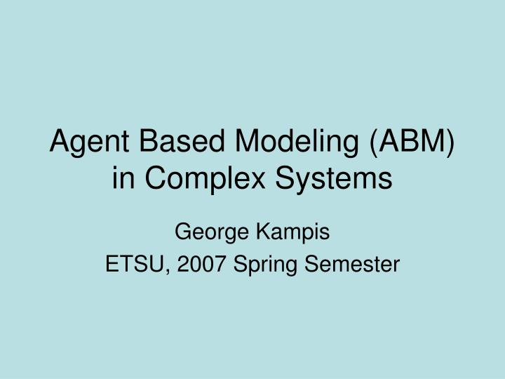 agent based modeling abm in complex systems n.