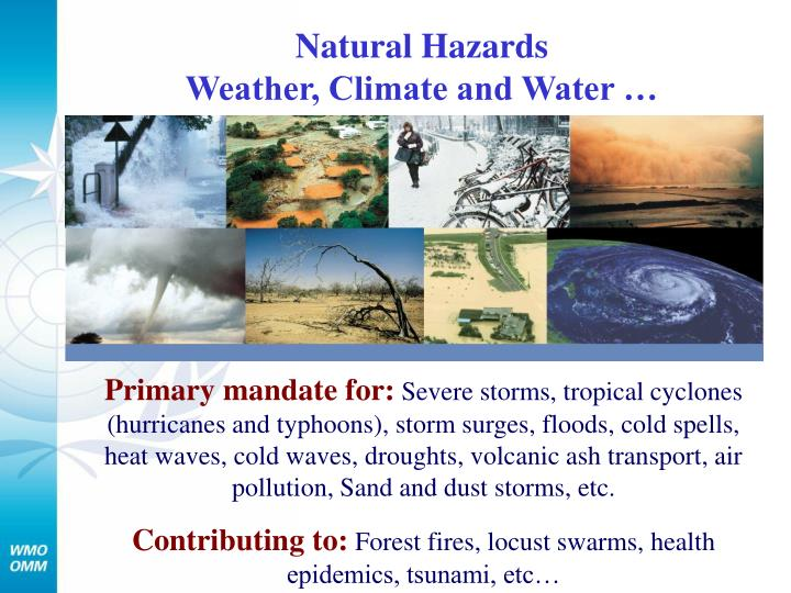 Natural Hazards                                              Weather, Climate and Water …
