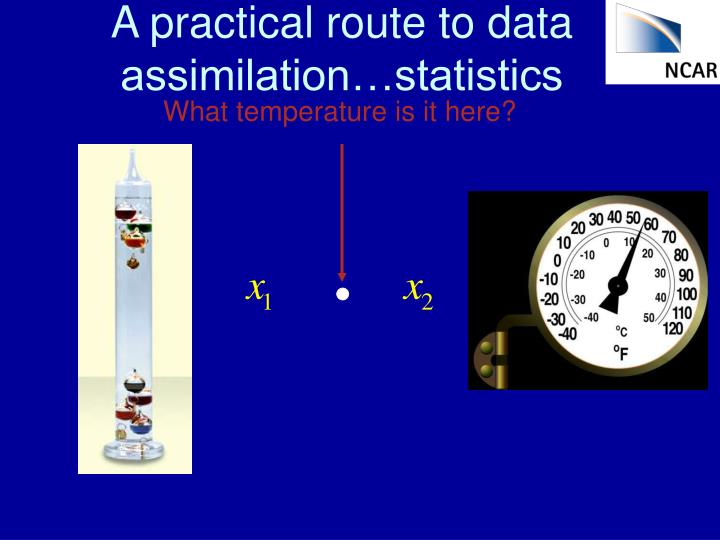 A practical route to data assimilation…statistics