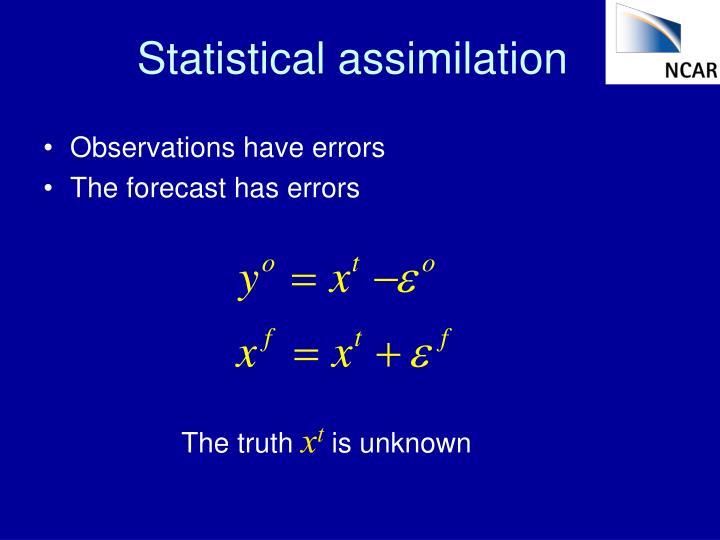 Statistical assimilation