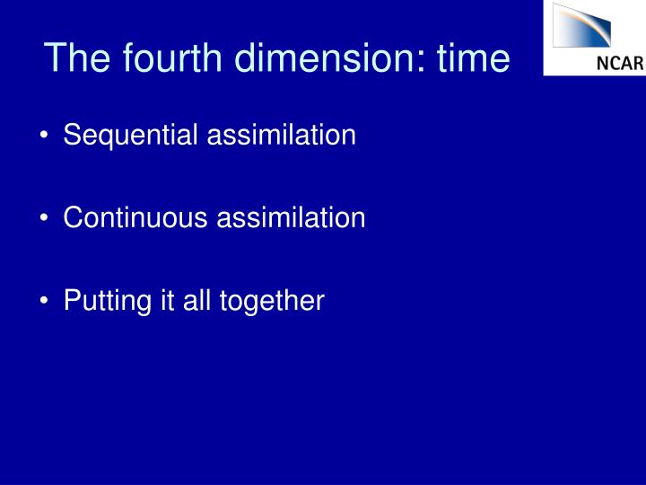 The fourth dimension: time