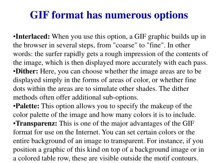 GIF format has numerous options