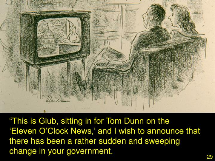 """""""This is Glub, sitting in for Tom Dunn on the"""
