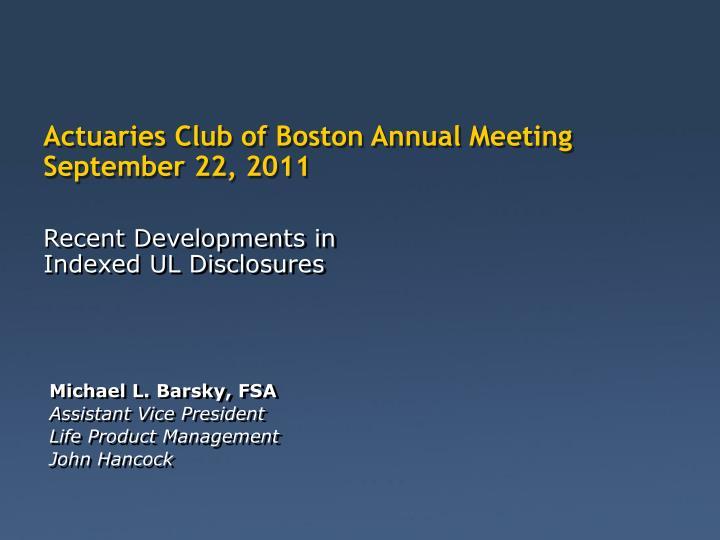 Actuaries Club of Boston Annual Meeting September 22, 2011