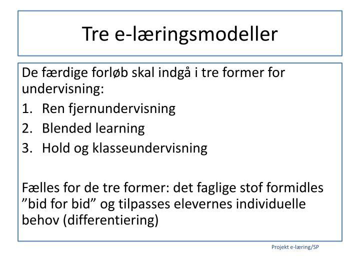 Tre e-læringsmodeller