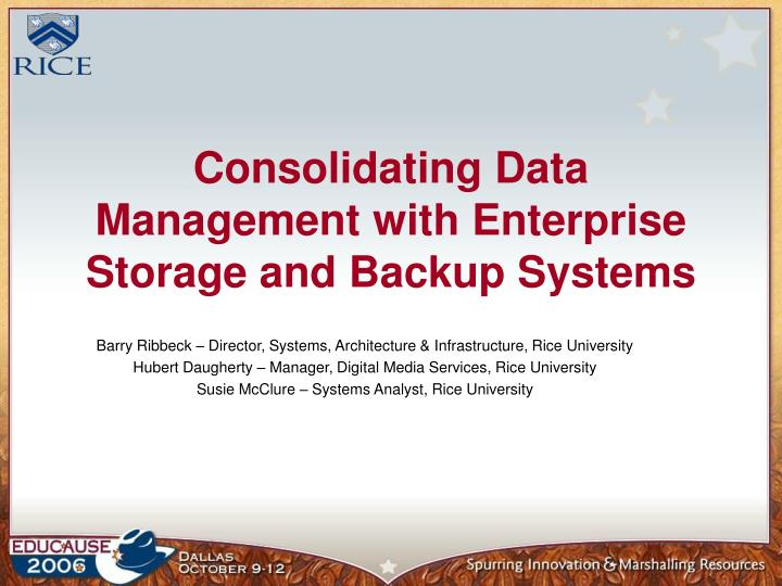 consolidating data management with enterprise storage and backup systems n.