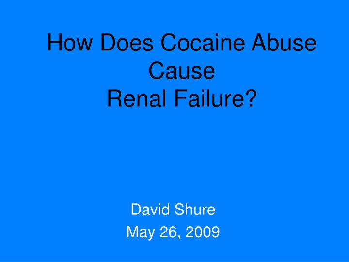 how does cocaine abuse cause renal failure n.