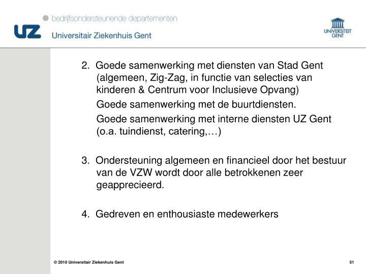 2.  Goede samenwerking met diensten van Stad Gent                    (algemeen,