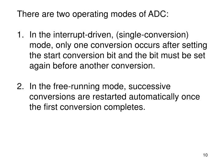 There are two operating modes of ADC: