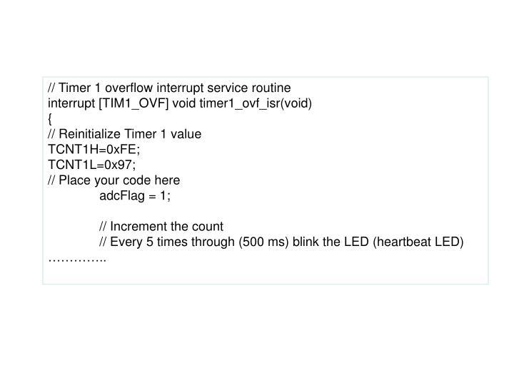 // Timer 1 overflow interrupt service routine