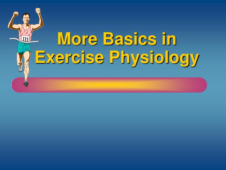 more basics in exercise physiology n.