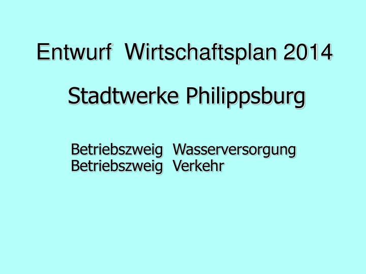 Entwurf  Wirtschaftsplan 2014