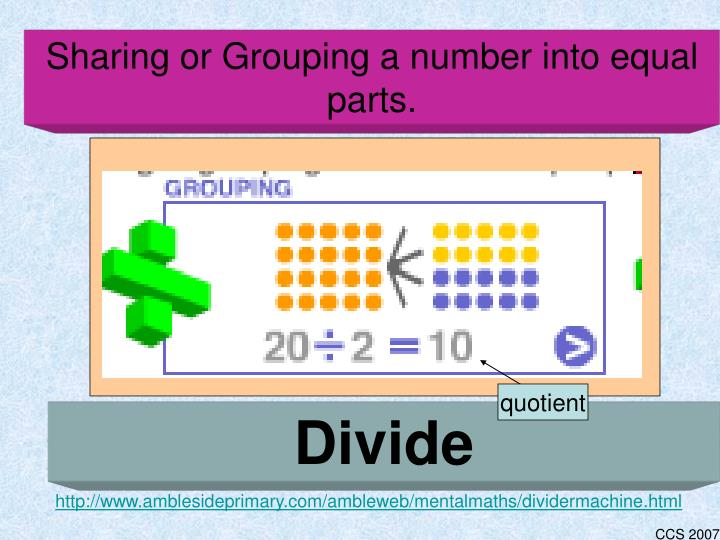 Sharing or Grouping a number into equal parts.