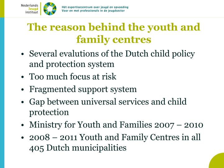 The reason behind the youth and family centres