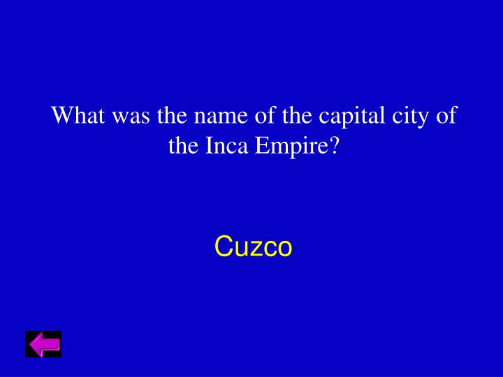 What was the name of the capital city of the Inca Empire?