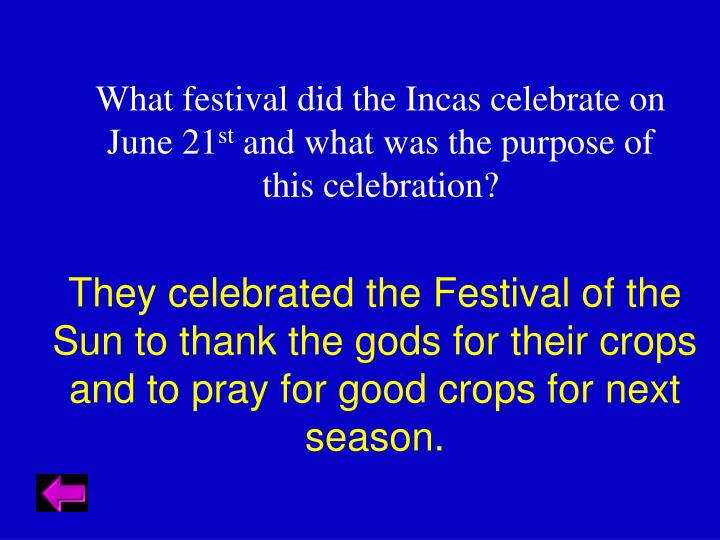 What festival did the Incas celebrate on June 21