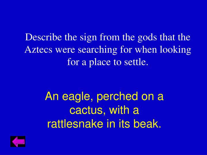 Describe the sign from the gods that the Aztecs were searching for when looking for a place to settle.